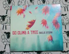 "Gaelic Stormの新作、""GO CLIMB A TREE"""
